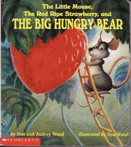9780439388672: The Little Mouse, the Red Ripe Strawberry, and the Big Hungry Bear
