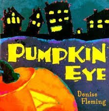 Pumpkin Eye (0439388740) by Denise Fleming
