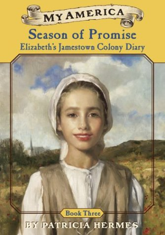 My America: Season Of Promise: Elizabeth's Jamestown Colony Diary, Book Three (0439388988) by Hermes, Patricia