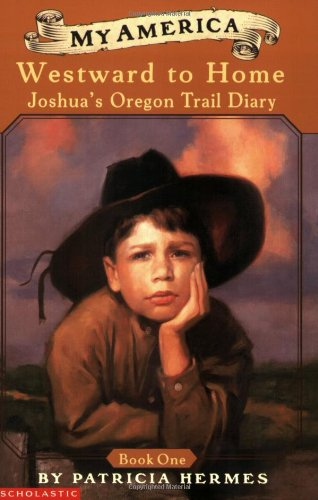 9780439388993: My America: Westward to Home: Joshua's Oregon Trail Diary, Book One