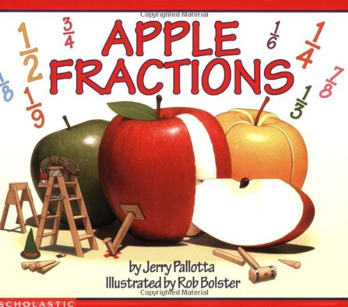 Apple Fractions 9780439389013 Best-selling author Jerry Pallotta turns his talents to teaching fractions to kids by using a healthy snack food: apples! Author Jerry Pallotta and illustrator Rob Bolster use a variety of different apples to teach kids all about fractions in this innovative and enjoyable book. Playful elves demonstrate how to divide apples into halves, thirds, fourths, and more. Young readers will also learn about varieties of apples, including Golden and Red Delicious, Granny Smiths, Cortlands, and even Asian Pears.