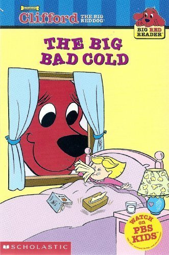 9780439389891: The Big Bad Cold (Clifford the Big Red Dog) (Big Red Reader Series)