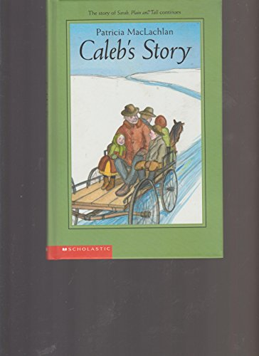 9780439390125: Caleb's Story: The Story of Sarah, Plain and Tall Continues [Hardcover] by