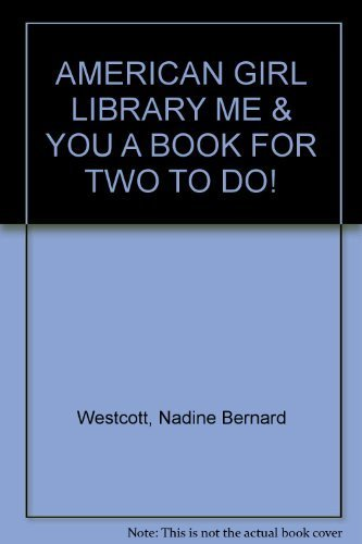 AMERICAN GIRL LIBRARY ME & YOU A BOOK FOR TWO TO DO!: Nadine Bernard Westcott