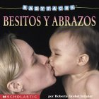 9780439390798: Besitos y abrazos: Hugs & Kisses (besitos Y Abrazos) (Baby Faces)