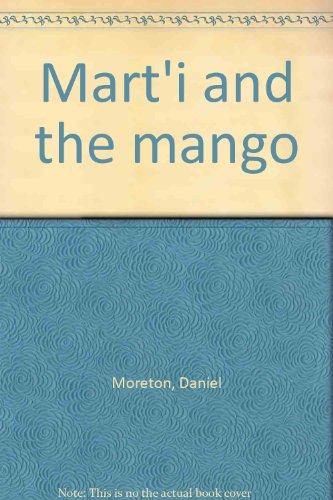 9780439391542: Mart'i and the mango