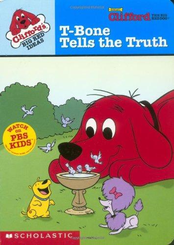 9780439394505: Clifford's Big Red Ideas : T-Bone Tells the Truth