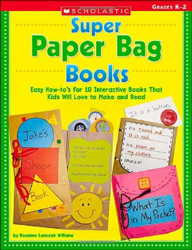 9780439395038: Super Paper Bag Books: Easy How-To's for 10 Interactive Books That Kids Will Love to Make and Read