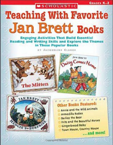9780439395090: Teaching With Favorite Jan Brett Books: Engaging Activities That Build Essential Reading and Writing Skills and Explore the Themes in These Popular Books