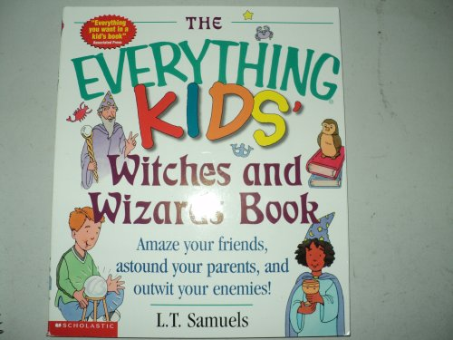 9780439395175: The Everything Kids Witches and Wizards Book