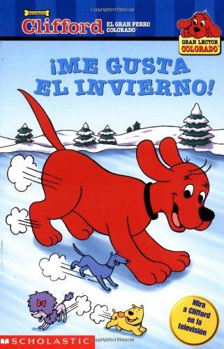 9780439395236: Clifford: Me Gusta El Invierno!: Winter Ice Is Nice (Me Gusta El Invierno!) (Clifford El Gran Perro Colorado)