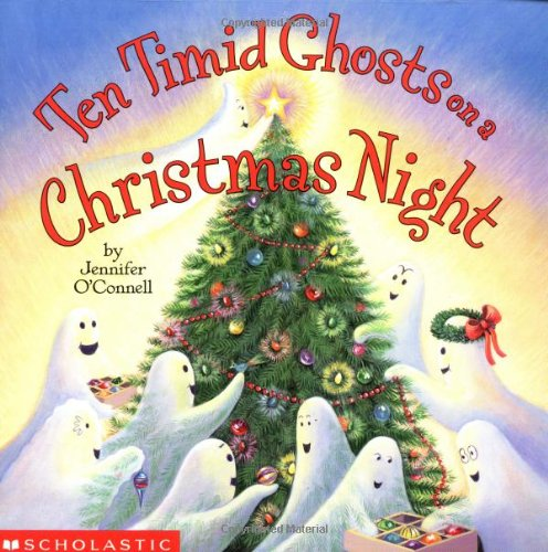 Ten Timid Ghosts On A Christmas Night: O'connell, Jennifer