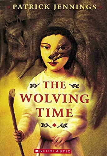 9780439395564: The Wolving Time