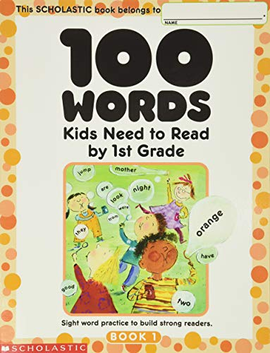 9780439399296: 100 Words Kids Need to Read by 1st Grade: Sight Word Practice to Build Strong Readers