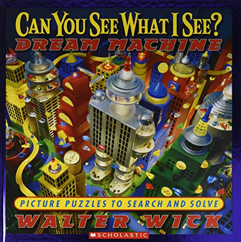 9780439399500: Can You See What I See? Dream Machine: Picture Puzzles to Search and Solve