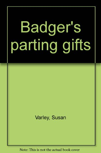 9780439400954: Badger's parting gifts