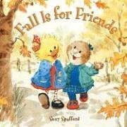 Fall Is For Friends (Suzy's Zoo): Illustrator-Suzy Spafford