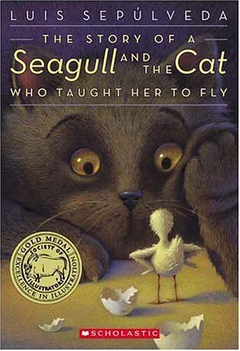 The Story Of A Seagull And The Cat Who Taught Her To Fly (0439401879) by Luis Sepulveda