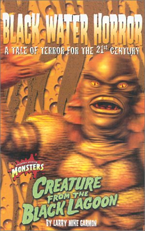 Creature from the Black Lagoon: Black Water Horror a Tale of Terror for the 21st Century (Universal...