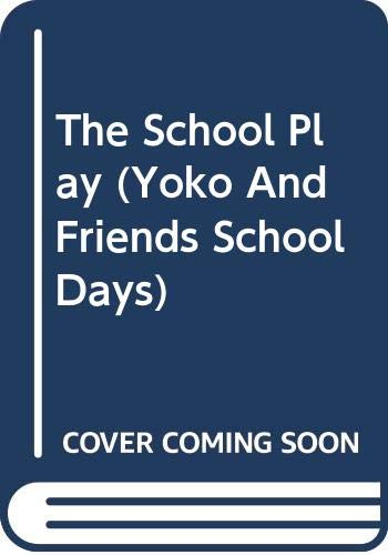 The School Play (Yoko And Friends School Days) (9780439403191) by Rosemary Wells