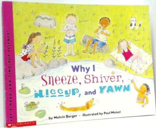 9780439403573: Why I sneeze, shiver, hiccup, and yawn (Let's-read-and-find-out science)