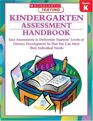 9780439404099: Kindergarten Assessment Handbook: Easy Assessments to Determine Students' Levels of Literacy Development so That You Can Meet Their Individual Needs (Scholastic Teaching Strategies)