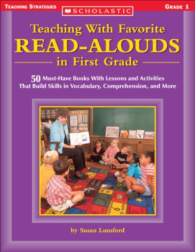 9780439404181: Teaching With Favorite Read-alouds In First Grade: 50 Must-Have Books With Lessons and Activities That Build Skills in Vocabulary, Comprehension, and More (Scholastic Teaching Strategies)