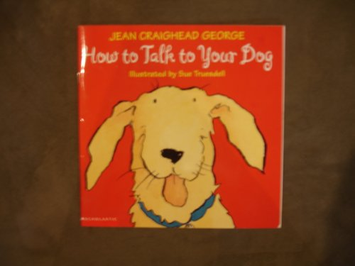 9780439406642: How to Talk to Your Dog