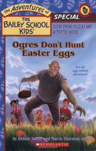 9780439408349: Ogres Don't Hunt Easter Eggs (The Adventures of the Bailey School Kids, Holiday Special)