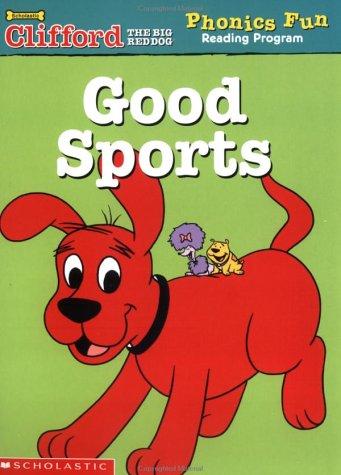 9780439409407: Good Sports (Clifford the Big Red Dog Phonics Fun Reading Program, Book 2)
