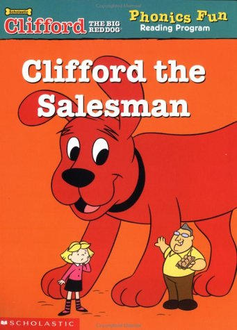 9780439409421: Clifford the Salesman (Clifford the Big Red Dog Phonics Fun Reading Program, Book 4)