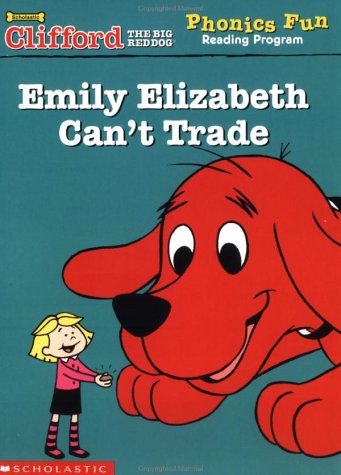 9780439409445: Emily Elizabeth Can't Trade (Clifford the Big Red Dog Phonics Fun Reading Program, Book 6)