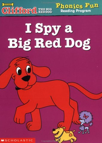 9780439409452: I Spy a Big Red Dog (Clifford the Big Red Dog Phonics Fun Reading Program, Book 7)