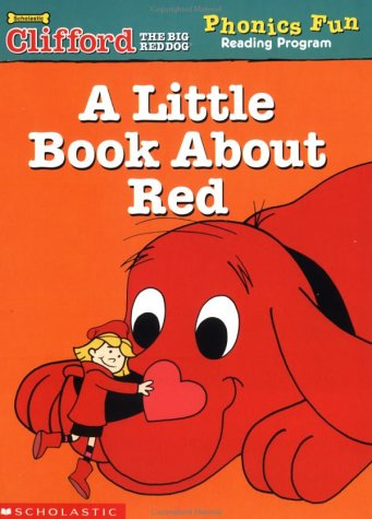 9780439409469: A Little Book About Red (Clifford the Big Red Dog Phonics Reading Program, Book 8)