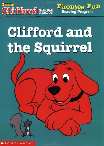 9780439409476: Clifford and the Squirrel (Clifford the Big Red Dog Phonics Fun Reading Program, Book 9)
