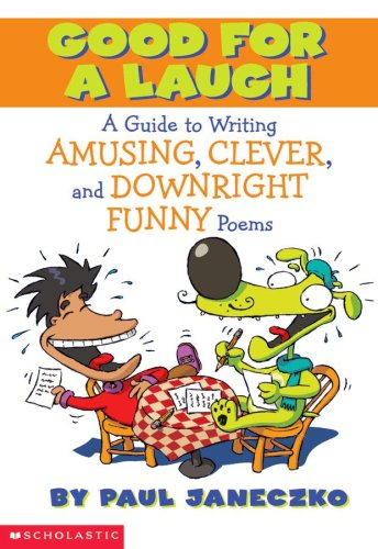 9780439409636: Good For a Laugh A Guide to Writing Amusing, Clever, and Downright Funny Poems