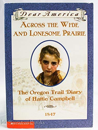9780439411097: Across the Wide and Lonesome Prairie: The Oregon Trail Diary of Hattie Campbell, 1847 (Dear America Series)