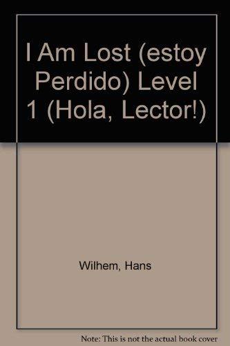 9780439411332: I Am Lost (estoy Perdido) Level 1 (Hola, Lector!)