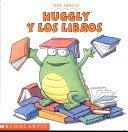 Huggly y los libros (9780439411493) by [???]