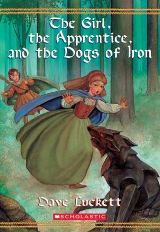 9780439411882: The Girl, the Apprentice, and the Dogs of Iron (Rhianna Chronicles)
