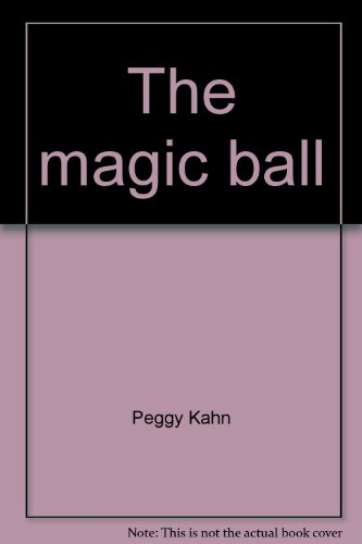 The magic ball (Clifford the big red dog) (0439412021) by Kahn, Peggy