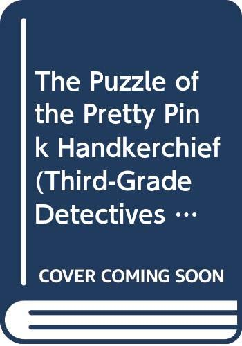 9780439412896: The Puzzle of the Pretty Pink Handkerchief (Third-Grade Detectives, 2)