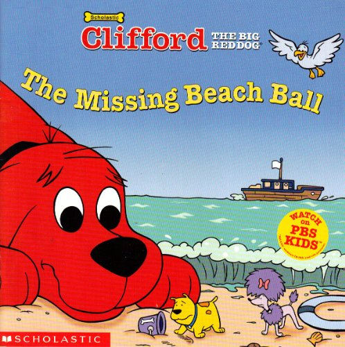 9780439412933: The Missing Beach Ball (Clifford the Big Red Dog)