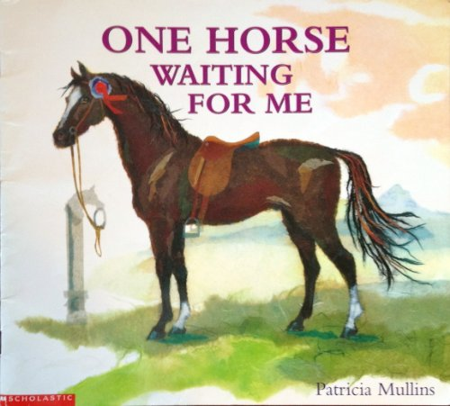 9780439418010: One Horse Waiting for Me