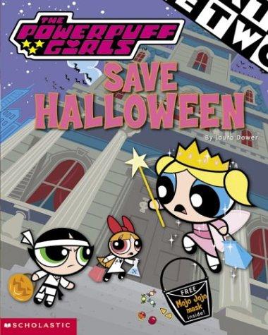 The Powerpuff Girls Save Halloween: Laura Dower; Illustrator-Carlo