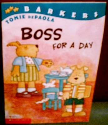 9780439424110: Boss for a day (Barkers)
