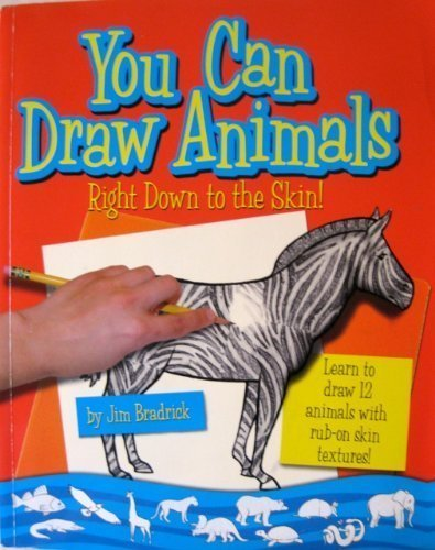 You Can Draw Animals Right Down to: Jim Bradrick