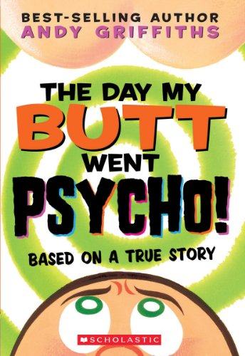 9780439424691: The Day My Butt Went Psycho (Andy Griffiths' Butt)