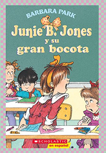 Junie B. Jones y su gran bocota (Spanish Edition): Barbara Park; Illustrator-Denise Brunkus
