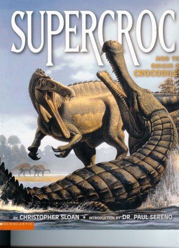 9780439425285: Supercroc (And the Origin of Crocodiles)
